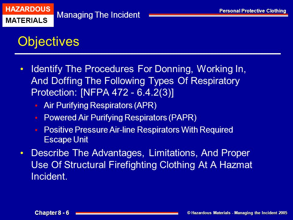 Objectives Identify The Procedures For Donning, Working In, And Doffing The Following Types Of Respiratory Protection: [NFPA 472 - 6.4.2(3)]